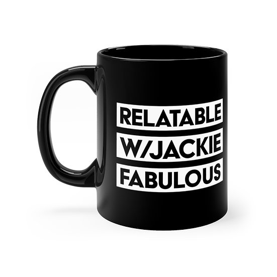 Black Mug - Relatable w/ Jackie