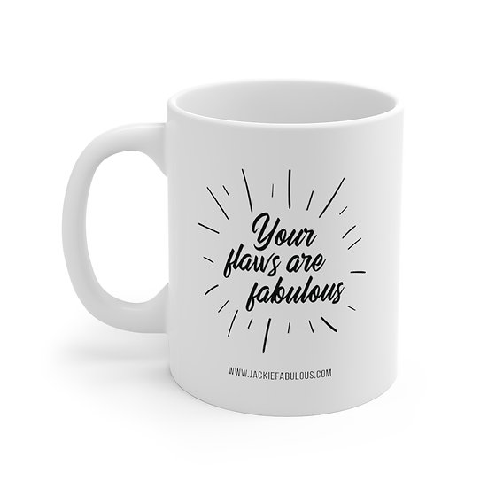 White Mug - Your Flaws Are Fabulous