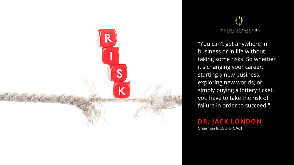 How smart leaders take risk.