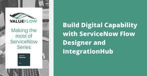 Build Digital Capability with ServiceNow Flow Designer & IntegrationHub