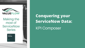Conquering your ServiceNow Data - KPI Composer