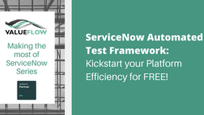 ServiceNow Automated Test Framework - Kickstart Your Platform Efficiency for FREE!
