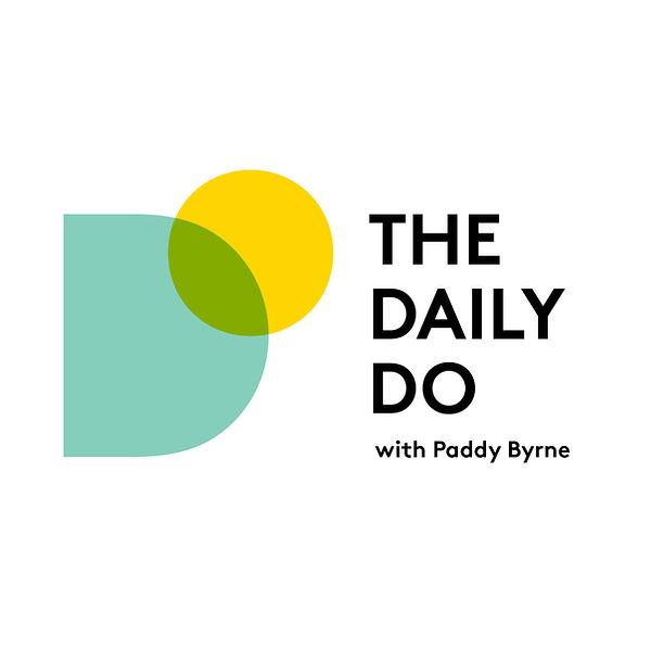 The Daily Do, Paddy Byrne, Podcast, Motivation, Mindset, Speaker, Mentor, Songwriter, Creative, Producer