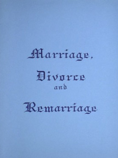 Marriage: Divorce and Remarriage