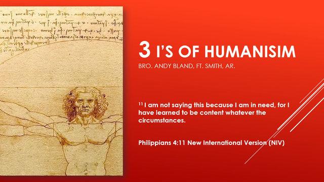 Three I's of Humanism