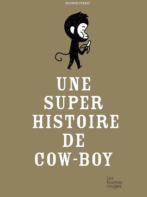 Une super histoire de Cow-Boy, Delphine Perret