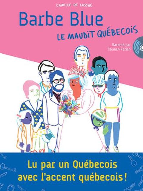 Barbe bleue le maudit québécois, Camille de Cussac