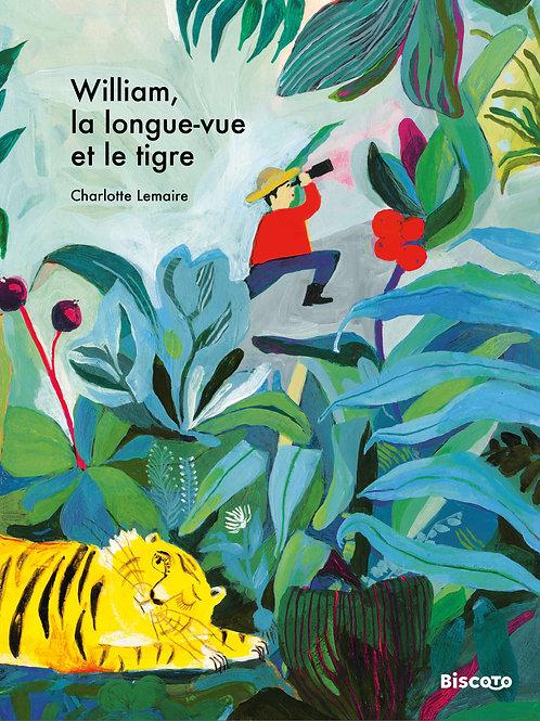 William, la longue-vue et le tigre, Charlotte Lemaire