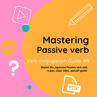 #8 Japanese Conjugation Kit : Passive verb