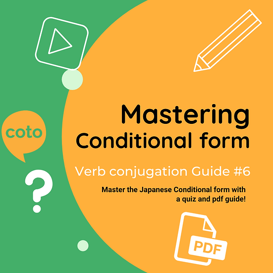 #6 Japanese Conjugation Kit : Conditional form
