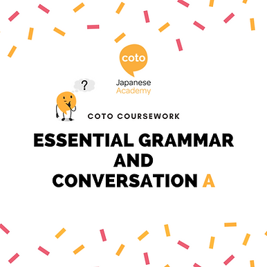 Essential Grammar and Conversation A - Part-time Course Materials