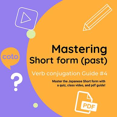 #4 Japanese Conjugation Kit : Short form - past tense