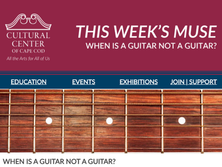 THE WEEKLY MUSE - When is a Guitar Not a Guitar?