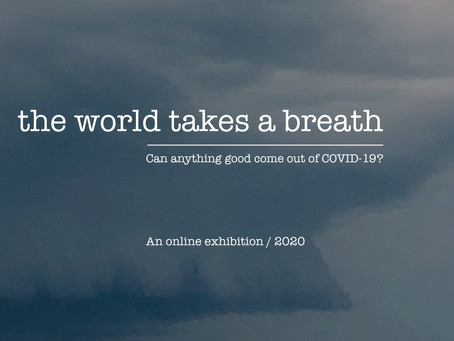 THE WORLD TAKES A BREATH - Open Call