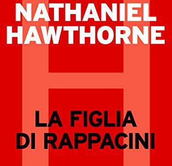 """""""La figlia di Rappacini"""" di Nathaniel Hawthorne"""
