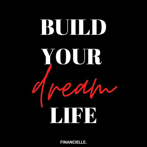 BUILD YOUR DREAM LIFE (Instalment 1 of 2)