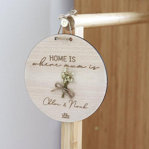 Placa de madera - Home is where mum is