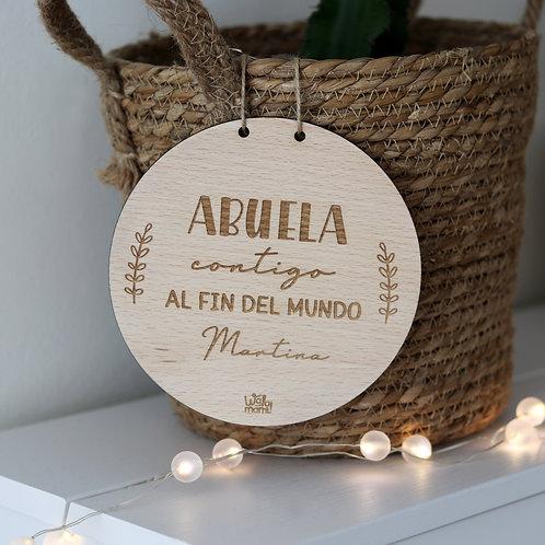 Placa de madera -Abuela, contigo al fin del mundo