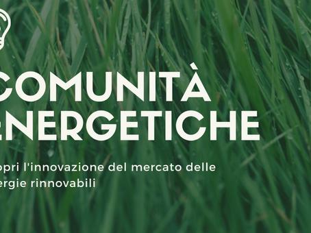 Comunità energetiche: l'innovazione del settore delle energie rinnovabili