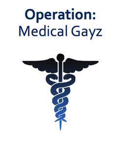 Operation: Medical Gayz