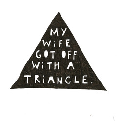 my wife got off with a triangle