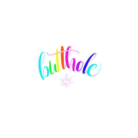 Butthole rainbow hand lettering