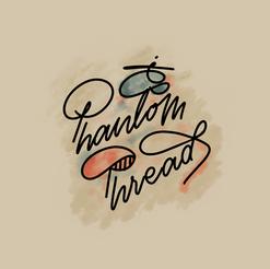Phantom Thread hand lettering typography