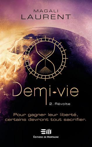 Demi-Vie, T2 : Révolte