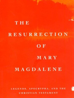 Book Review:  The Resurrection of Mary Magdalene by Jane Schaberg