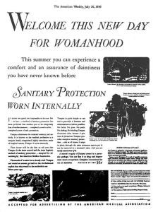 The first ad for Tampax, appeared in The American Weekly on July 26, 1936. The ad uses all the tricks of the trade—medical endorsement, reference to 'thousands' of satisfied customers, a laundry list of functional benefits, and an 'emotional' appeal