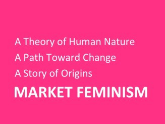 Market Feminism:  Human Nature and the Story of Origins