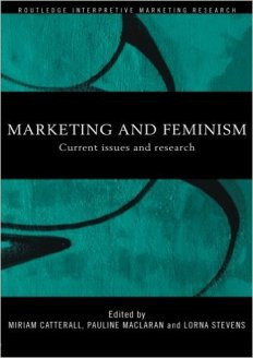 "The very idea that feminism could use markets and marketing is anathema to both economists and feminists. So the seemingly innocuous title of this book edited by my friends Miriam Catterall, Lorna Stevens, and Pauline Maclaran, is an abomination in many eyes. I have an essay in this book titled ""Market Feminism: The Case for a Paradigm Shift."" It is essentially an appeal to open up feminism to a new era, a new strategy, by acknowledging how important markets have been for the movement. I was the only person in the book to make such an argument—but today this 2000 article is one of my most frequently cited works."
