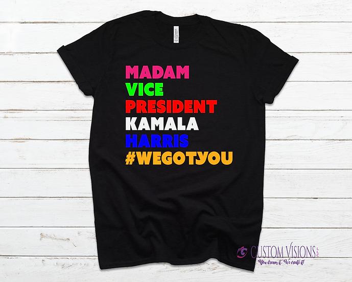 Madam Vice President #WeGotYou