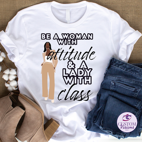 Woman with Attitude / Lady with Class