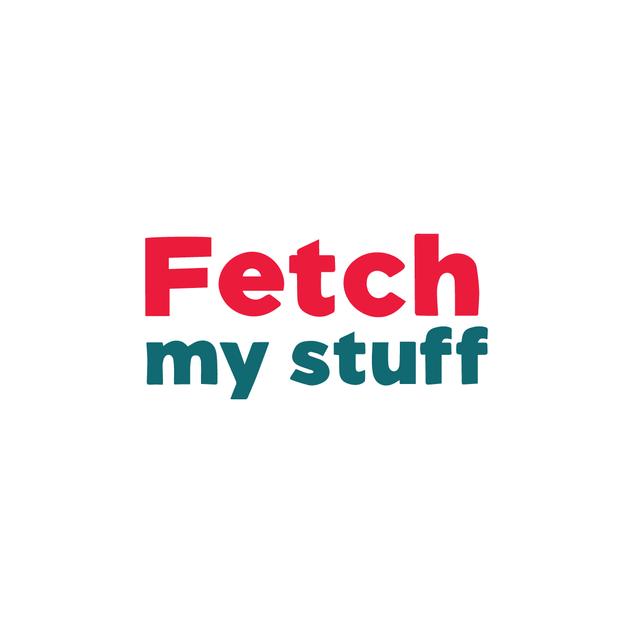 Fetch my stuff