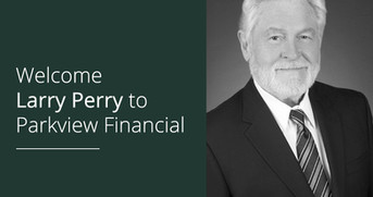Welcome Larry Perry to Parkview Financial