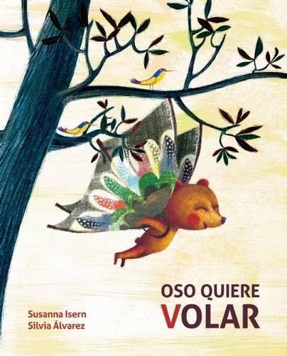 'Oso quiere volar' por Susanna Isern