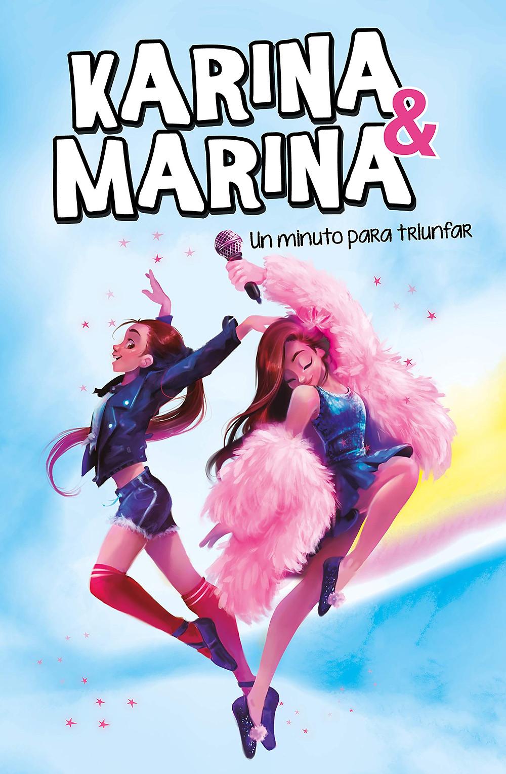 Karina y Marina, Un minuto para triunfar
