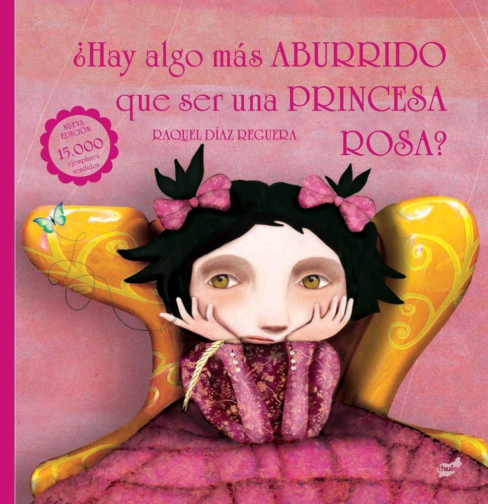 Hay algo más aburrido que ser una princesa rosa, Raquel Díaz Reguero, cuento igualdad