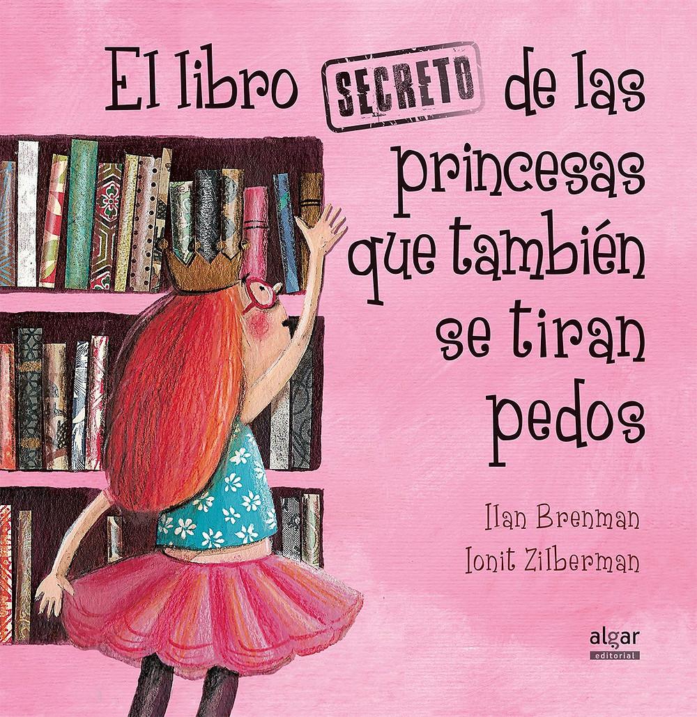 El libro secreto de las princesas que también se tiran pedos, Illan Brenman, cuento igualdad