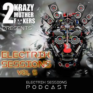 """2 Krazy Muther Fookers """"Electrik Sessions Podcast 5"""""""