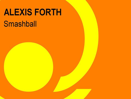 """New single """"Smashball"""" by Alexis Forth"""""""