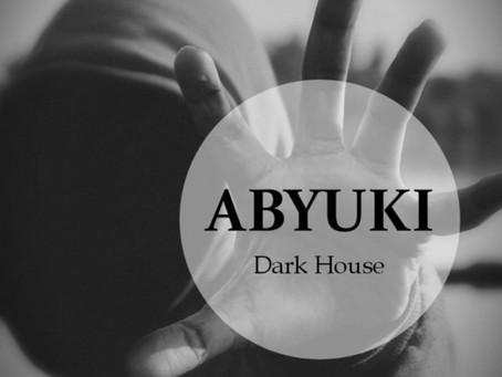 ABYUKI - Dark House