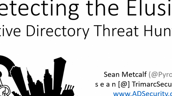 Talk Transcript BSidesCharm Detecting the Elusive: Active Directory Threat Hunting