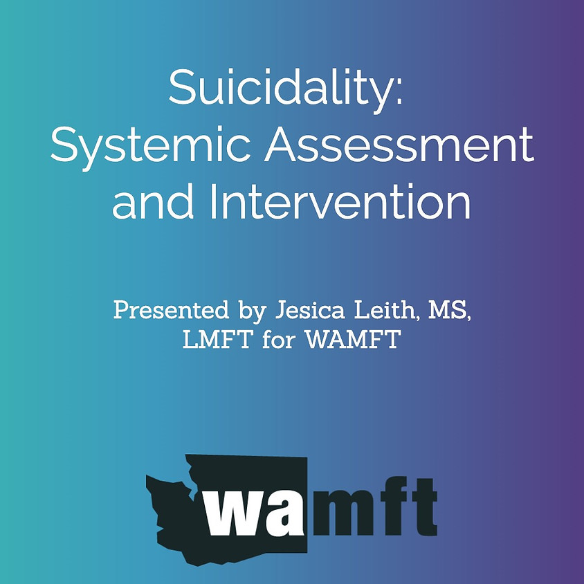 Suicidality: Systemic Assessment and Intervention