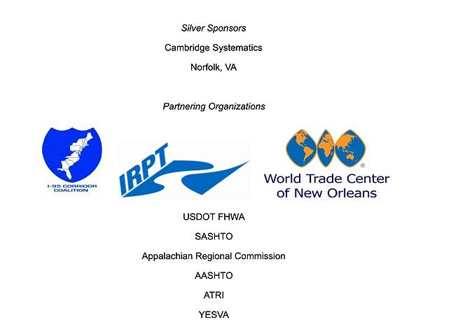 Conference silver sponsors and partnering organizaions. Silver sponsors are Cambridge Systematics and Norfolk, VA. Partnering Organizations are the I-95 Corridor Coalition, IRPT, World Trade Center of New Orleans, USDOT FHWA, SASHTO, the Appalachian Regional Commission, AASHTO, ATRI, and YESVA.
