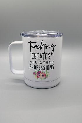Teaching Creates Travel Mug with Handle