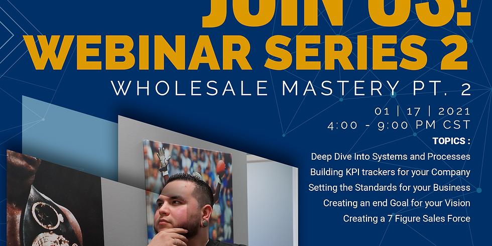 Webinar  Series 2 Wholesale Mastery
