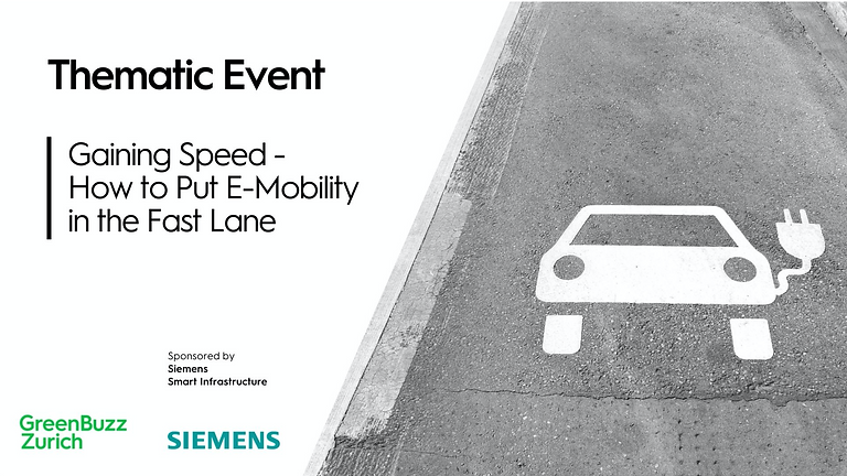 GreenBuzz Zurich: Gaining Speed – How to Put E-Mobility in the Fast Lane