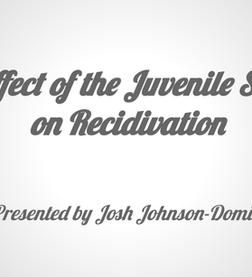 Juvenile Justice VS. Recidivism